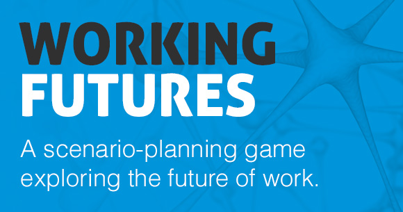 Working Futures: A Scenario-Planning Game Exploring The Future Of Work